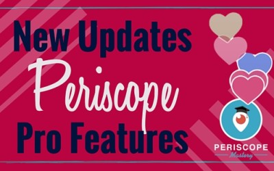 The Periscope App's New Updates: What You Need to Know