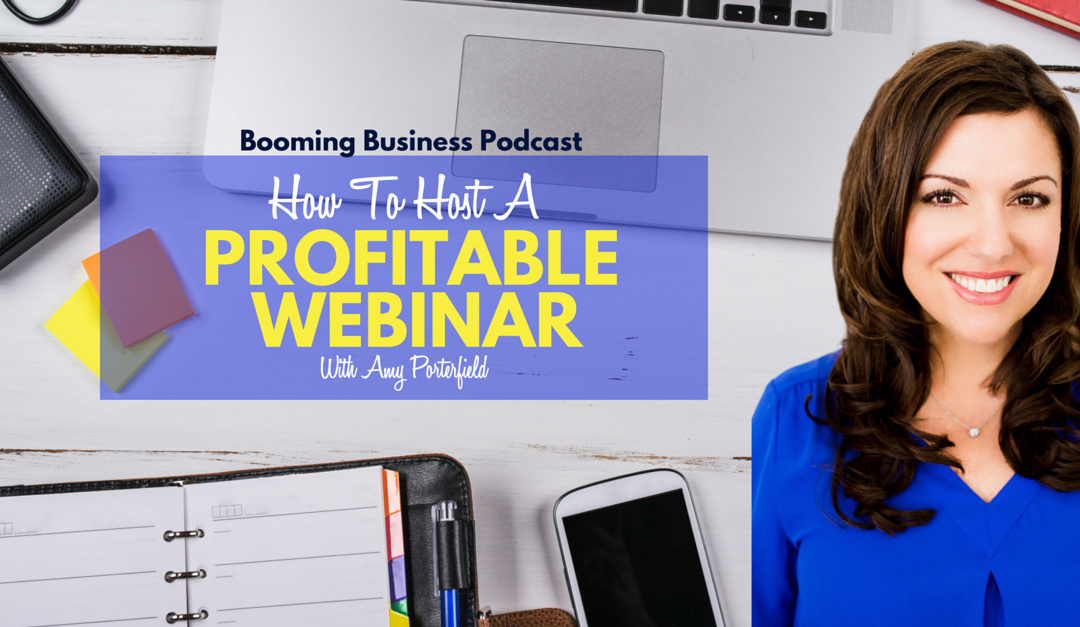 Rock Your Webinars With Amy Porterfield's Webinar Strategy