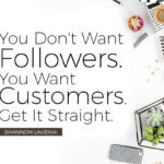 You Dont want followers