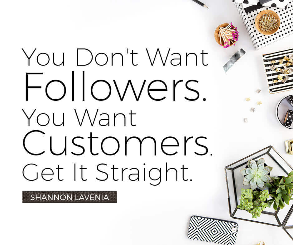 You Want Customers