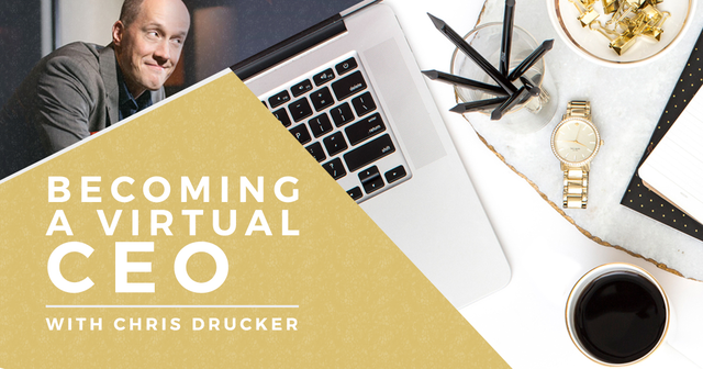 Becoming a Virtual CEO with Chris Ducker