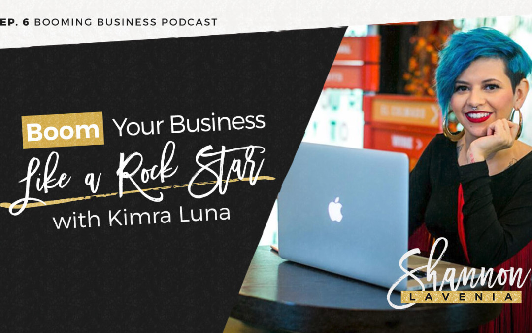 BBP Ep 007: Boom Your Business Like a Rock Star With Kimra Luna