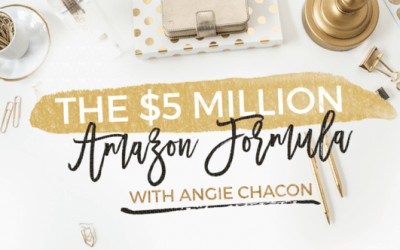 Amazon Seller Angie Chacon – From Zero to $5Million A Year in Sales